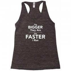 the bigger they are the faster Racerback Tank | Artistshot