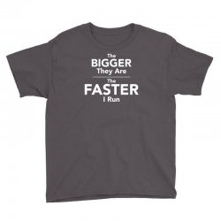 the bigger they are the faster Youth Tee | Artistshot