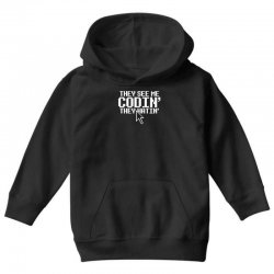 they see me codin' they hatin' Youth Hoodie   Artistshot