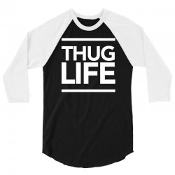 thug life 3/4 Sleeve Shirt   Artistshot