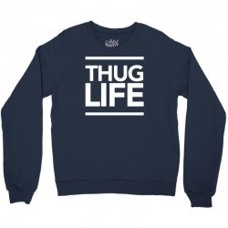 thug life Crewneck Sweatshirt   Artistshot