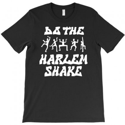 Do The Harlem Shake Funny T-shirt Designed By Mdk Art