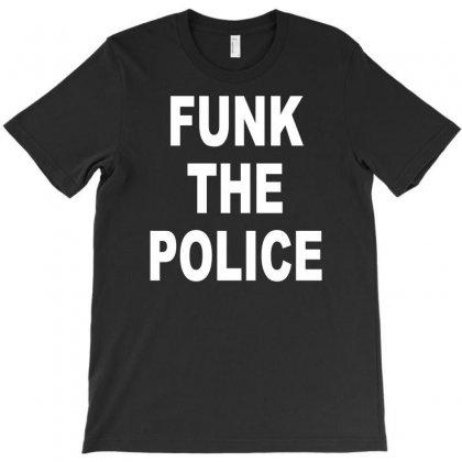 Funk Teh Police Funny T-shirt Designed By Mdk Art