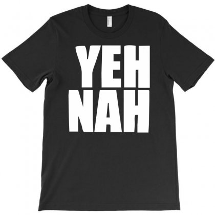 Funny Yeh, Nah T-shirt Designed By Mdk Art