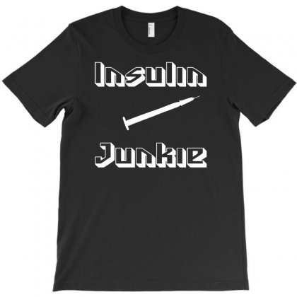 Insulin Junkie Funny T-shirt Designed By Mdk Art