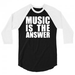 music is the answer printed 3/4 Sleeve Shirt | Artistshot