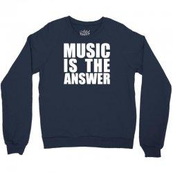 music is the answer printed Crewneck Sweatshirt | Artistshot