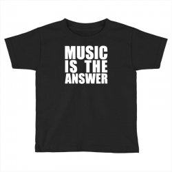 music is the answer printed Toddler T-shirt | Artistshot