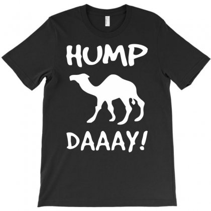New Hump Day Funny T-shirt Designed By Mdk Art