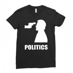 politics Ladies Fitted T-Shirt | Artistshot