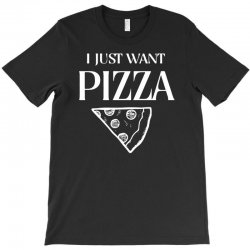 i just want pizza T-Shirt   Artistshot