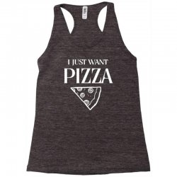 i just want pizza Racerback Tank   Artistshot