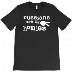 russians are my homies T-Shirt | Artistshot