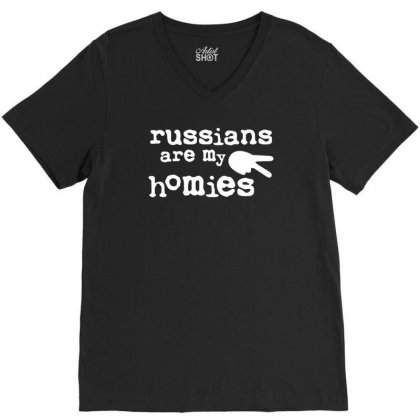 Russians Are My Homies V-neck Tee Designed By Tonyhaddearts