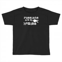 russians are my homies Toddler T-shirt | Artistshot