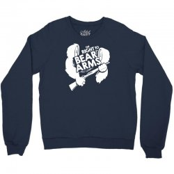 the right to bear arms Crewneck Sweatshirt | Artistshot