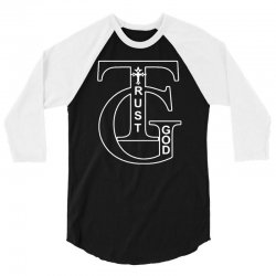 trust god t shirt 3/4 Sleeve Shirt | Artistshot