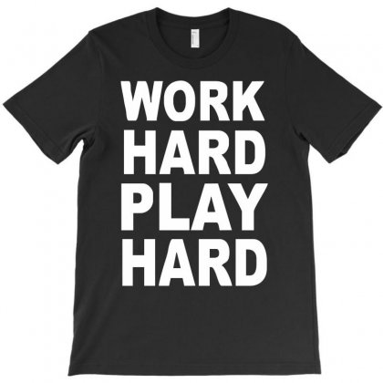 Work Out Play Hard Funny T-shirt Designed By Mdk Art