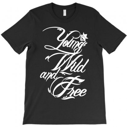 Young Wild And Free New T-shirt Designed By Mdk Art