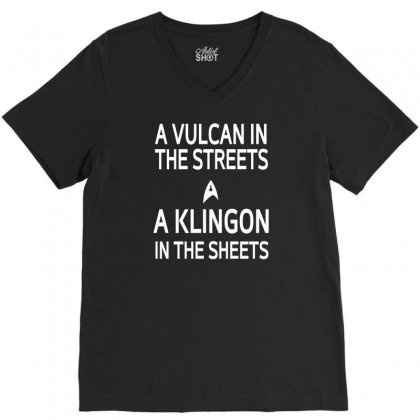 A Vulcan In The Streets A Kligon In The Sheets V-neck Tee Designed By Lub1s