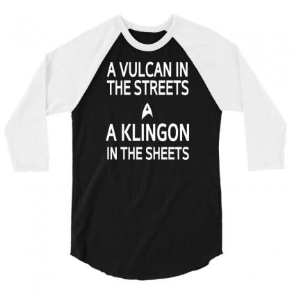 A Vulcan In The Streets A Kligon In The Sheets 3/4 Sleeve Shirt Designed By Lub1s