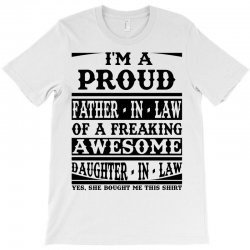 I'm A Proud Father In Law Of A Freaking Awesome Daughter In Law T-shirt Designed By Sabriacar