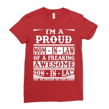 Proud Mom In Law Of A Freaking Awesome Son In Law Ladies Fitted T-shirt Designed By Designbysebastian
