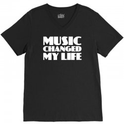 music changed my life V-Neck Tee | Artistshot