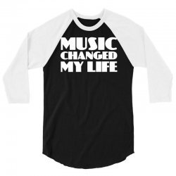 music changed my life 3/4 Sleeve Shirt | Artistshot