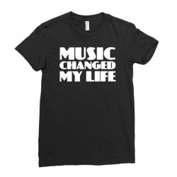 music changed my life Ladies Fitted T-Shirt | Artistshot