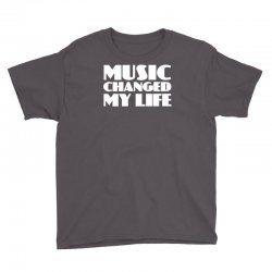 music changed my life Youth Tee | Artistshot