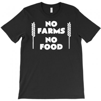 No Farms No Food T-shirt Designed By Andini