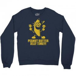 peanut butter jelly time banana Crewneck Sweatshirt | Artistshot