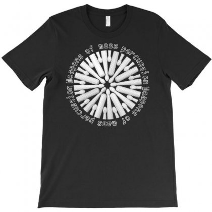 Weapon Of Mass Percussion T-shirt Designed By Andini