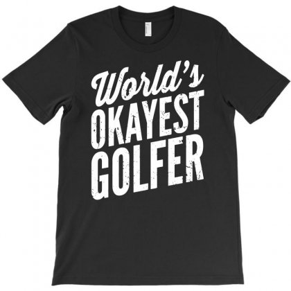 World's Okayest Golfer T-shirt Designed By Andini