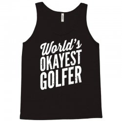 world's okayest golfer Tank Top | Artistshot