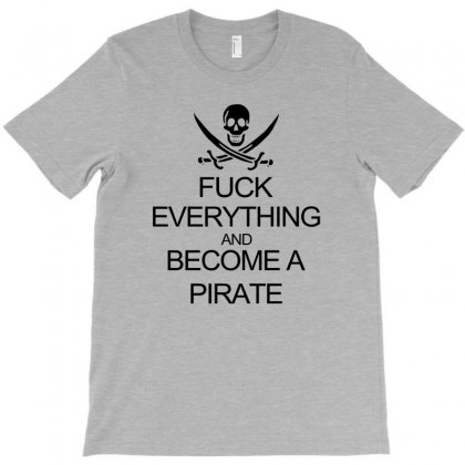 Fuck Everything And Become A Pirate Black Womens T-shirt Designed By Yudyud