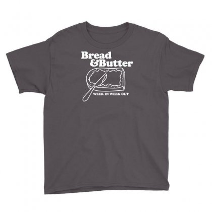 Bread And Butter Youth Tee Designed By Narayatees