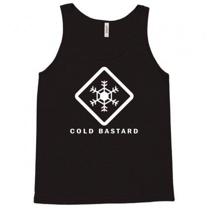 Cold Bastard Tank Top Designed By Narayatees
