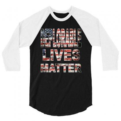 Deplorable Lives Matter 3/4 Sleeve Shirt Designed By Vr46