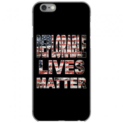 Deplorable Lives Matter Iphone 6/6s Case Designed By Vr46