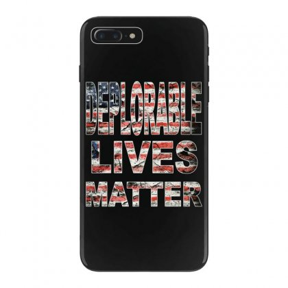 Deplorable Lives Matter Iphone 7 Plus Case Designed By Vr46