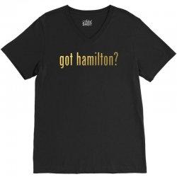 Got Hamilton? V-Neck Tee | Artistshot