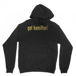 Got Hamilton? Unisex Hoodie | Artistshot