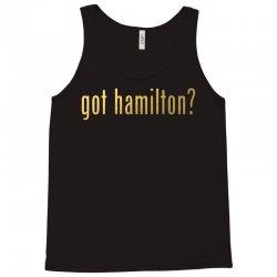 Got Hamilton? Tank Top | Artistshot