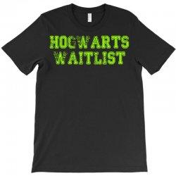 hogwarts waitlist T-Shirt   Artistshot