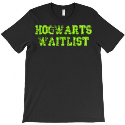 Hogwarts Waitlist T-shirt Designed By Bapakdanur