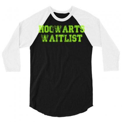 Hogwarts Waitlist 3/4 Sleeve Shirt Designed By Bapakdanur
