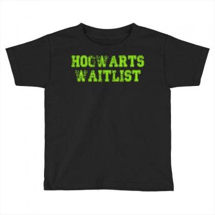 Hogwarts Waitlist Toddler T-shirt Designed By Bapakdanur