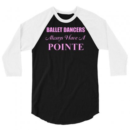 Ballet Dancer 3/4 Sleeve Shirt Designed By Lub1s